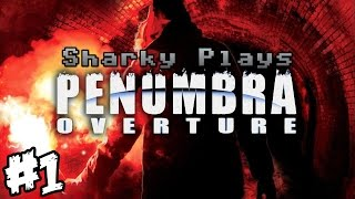 Sharky Plays: Penumbra: Overture [#1]