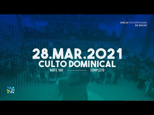 CULTO DOMINICAL- 28/03/2021.