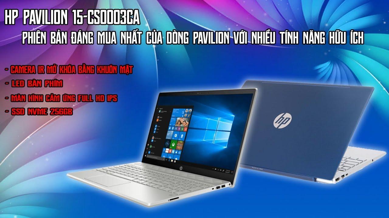 Ô Đẹp Thế Laptop HP Pavilion 15 CS0003 Đẳng Cấp Doanh Nhân Giá Bình Dân