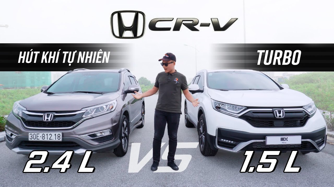Honda CRV đang đánh mất mình? Máy 2.4 có gì hay hơn 1.5 Turbo?