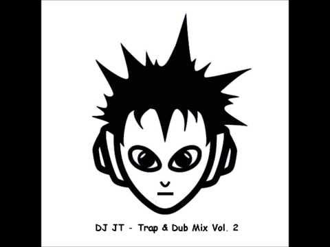 DJ JT Trap & Dub Mix Vol. 2