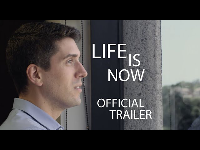 Life is Now - Official Trailer