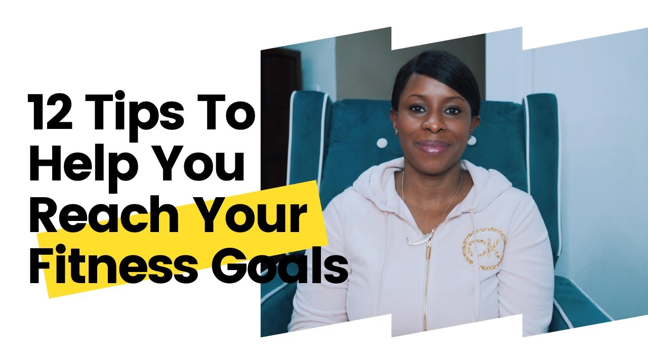 12 Tips to Smash Your Fitness Goals