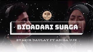 Gambar cover Lirik Lagu Bidadari Surga - Syakir Daulay Ft Adiba Uje (Cover)