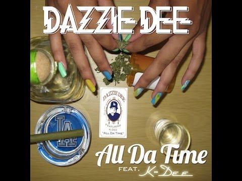 Dazzie Dee Ft. K-Dee - All Da Time