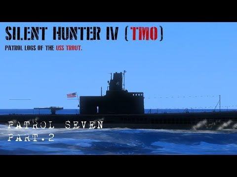 Let's Play Silent Hunter 4 (TMO) Patrol 7 Pt.2 - Cat and Mouse