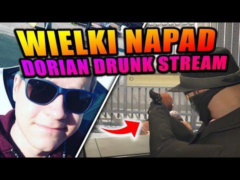 WIELKI NAPAD | DORIAN DRUNK STREAM | Funny Moments