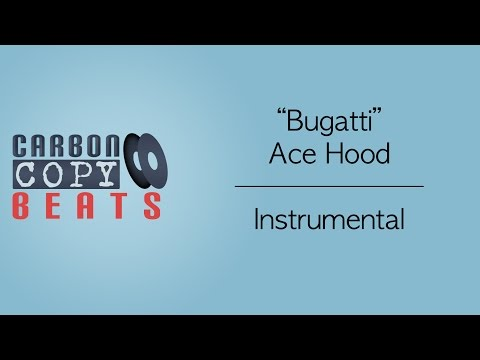 Bugatti - Instrumental (In The Style Of  Ace Hood)