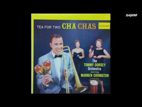 DjGNF Plays A Record - The Tommy Dorsey Orchestra* Starring Warren Covington ‎– Tea For Two Cha Chas