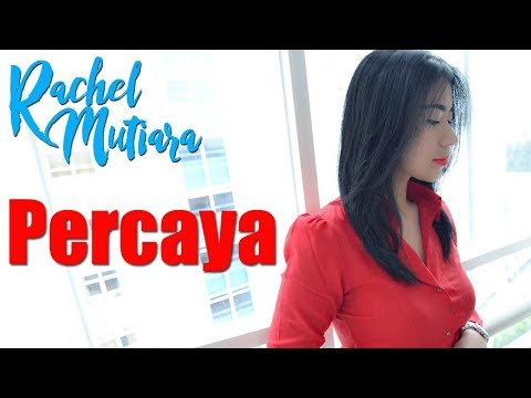 Aku Percaya - Rachel Mutiara - Lagu Gereja | Musik Rohani Kristen