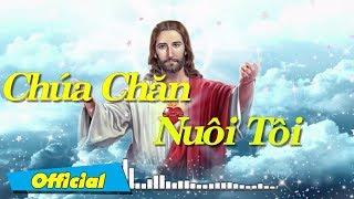 Chúa Chăn Nuôi Tôi - Nguyễn Hồng Ân | Bài Thánh Ca Hay Nhất 2016