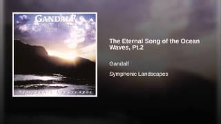 Play The Eternal Song of the Ocean Waves, Part II
