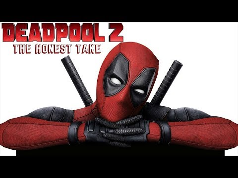The Honest Take: DeadPool 2 - React/Review!