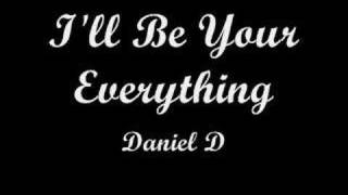 Watch Daniel D Ill Be Your Everything video