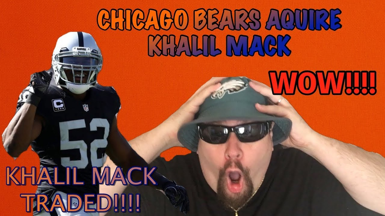 huge discount 5974b 1f5b4 Khalil Mack Traded To Bears In A BLOCKBUSTER TRADE!!!! WOW!!!!