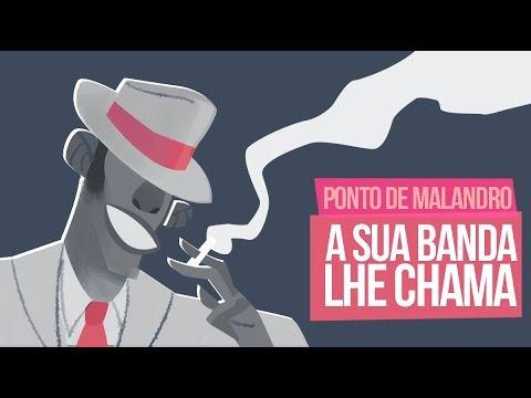 PONTO DE MALANDRO - ZÉ MALANDRO (A SUA BANDA LHE CHAMA)