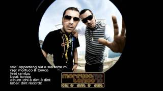 Morfuco & Tonico feat Ramtzu - Apparteng sul a sta terra mi