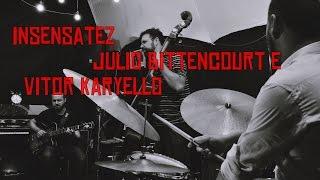 Baixar Insensatez - Julio Bittencourt Trio part. Vitor Karyello  IMBJAZZCLUB