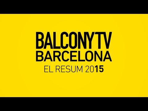 BalconyTV Barcelona 2015 (Summary)