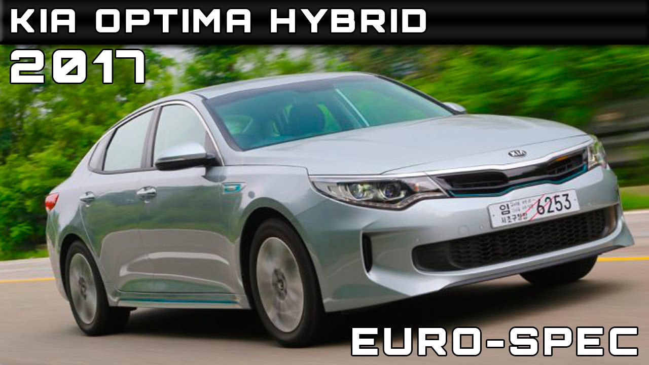 2017 Kia Optima Hybrid Euro Spec Review Rendered Price Specs Release Date