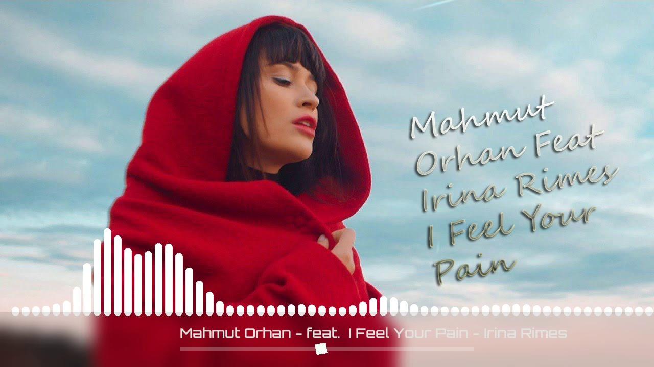 Mahmut Orhan Feat Irina Rimes I Feel Your Pain Orjinal Mix