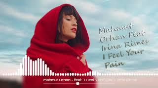 Mahmut Orhan - Feat Irina Rimes - I Feel Your Pain (Orjinal Mix) Video