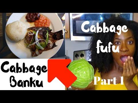 cabbage-banku-&-fufu-part-1