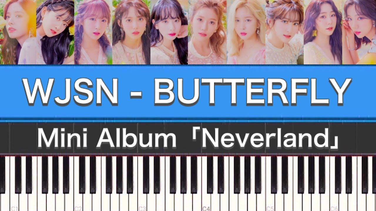 宇宙少女「우주소녀 (WJSN)」 - BUTTERFLY (Piano Cover)