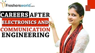 After Electronics and Communication Engineering ? – ECE,MS,M.Tech,Jobs