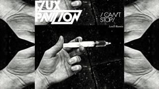 Video Flux Pavilion - I Can't Stop (Days Trap Remix) download MP3, 3GP, MP4, WEBM, AVI, FLV Januari 2018