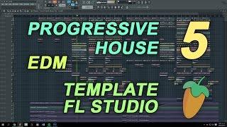 FL Studio - EDM Progressive House Template 5 [FULL FLP]