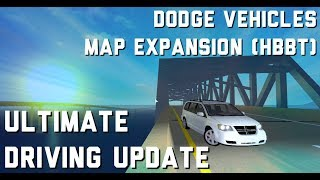 ROBLOX - DODGE VEHICLES + MAP EXPANSION *HBBT*! (ULTIMATE DRIVING UPDATE)