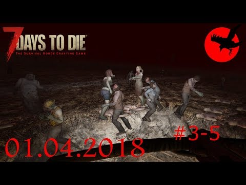 7 days to die - Husband & Wife - [Live Stream From Twitch] 01.04.2018 Part 3-5