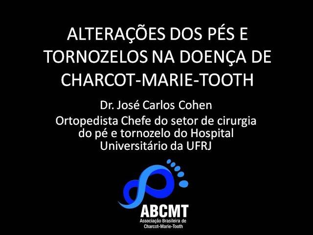ALTERAÇÕES DOS PÉS E TORNOZELOS NA DOENÇA DE CHARCOT-MARIE-TOOTH - PARTE I