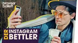 """Der Instagram-Bettler"""