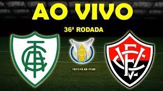 América-MG 2 x 1 Vitória | Brasileirão Série B | 36ª Rodada | 15/11/19