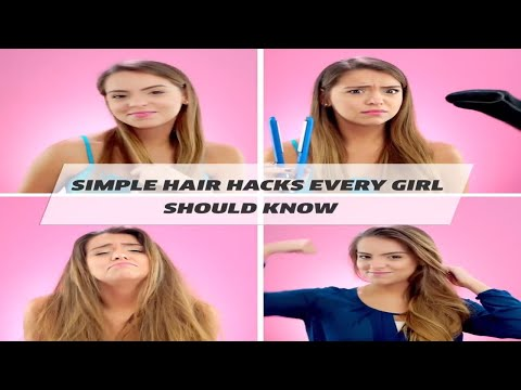Simple Hair Hacks Every Girls Should Know
