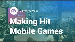 Making Hit Mobile Games - Game Developer Event Series