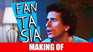 Vídeo - Making Of – Fantasia