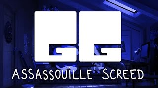 GG #1 - Assassouille Screed