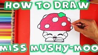 How to Draw a Mushroom Shopkins Miss Mushy-Moo Season 1