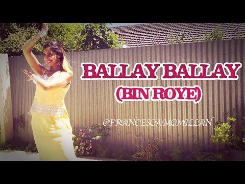 Ballay Ballay | Bin Roye - The Drama | Bollywood/Lollywood Dance | Mahira Khan