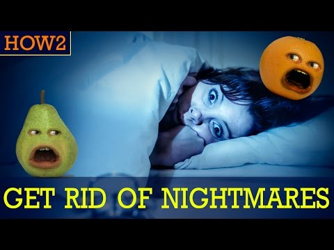HOW2: How to Get Rid of Nightmares!