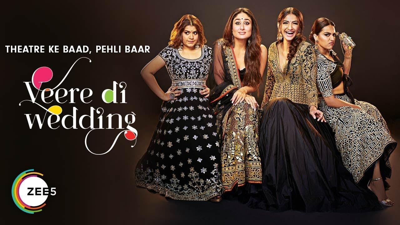 Veera Di Wedding.Veere Di Wedding Full Movie Premieres 1st August On Zee5 Kareena Sonam Swara Shikha Sumeet