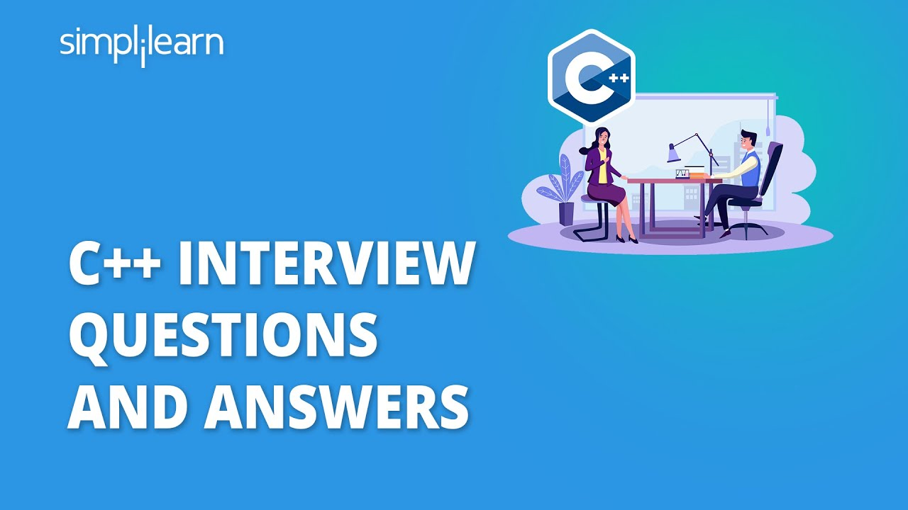 C++ Interview Questions And Answers   C++ Interview Questions And Answers For Freshers   Simplilearn