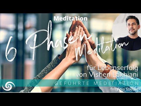 6 Phasen Meditation Vishen Lakhiani - ins Deutsche von Anja Stieber