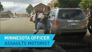 Minnesota Officer Assaults Motorist thumbnail