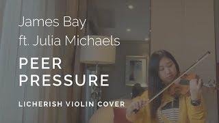 James Bay - Peer Pressure ft. Julia Michaels Violin Cover Lyrics Video