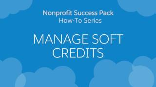 NPSP How-To Series: Manage Soft Credits