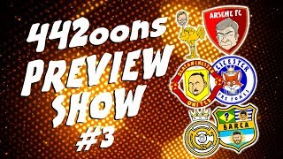 ⚽️442oons PREVIEW #3⚽️ Liverpool vs Arsenal, Man Utd Leicester and more!